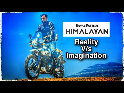 Royal Enfield Himalayan Imagination v/s Reality