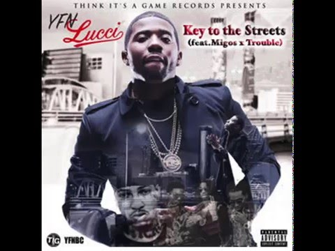 Key To The Streets - YFN Lucci (feat. Migos x Trouble)