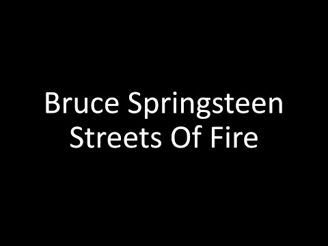 Bruce Springsteen: Streets Of Fire | Lyrics