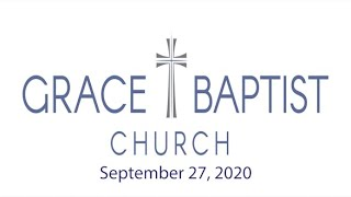 Grace Baptist Church - Recorded Service from 9/27/2020