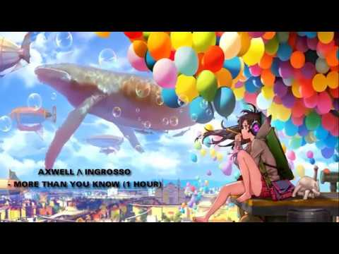 Free Download Axwell Λ Ingrosso - More Than You Know 1 Hour Mp3 dan Mp4