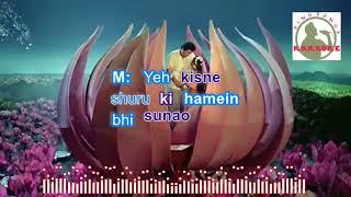 MOHABAT HAI KIYA CHEEZZ hindi karaoke for Male singers with lyrics