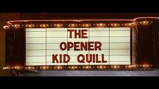 Kid Quill - The Opener (Official Music Video)