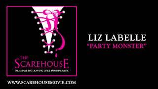 Liz Labelle - Party Monster [The Scarehouse Original Soundtrack]