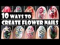 FLOWER NAIL ART COMPILATION |10 WAYS TO CREATE FLOWER NAILS | SUMMER HOW TO BASICS | MELINEY