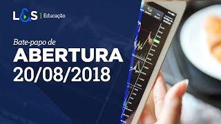 Abertura dos Mercados - 20/08/2018 - Parte 1   L&S Análise