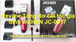 Review_ Tông Đơ Cắt Tóc Gia Đình JICHEN 0817 chỉ 130K