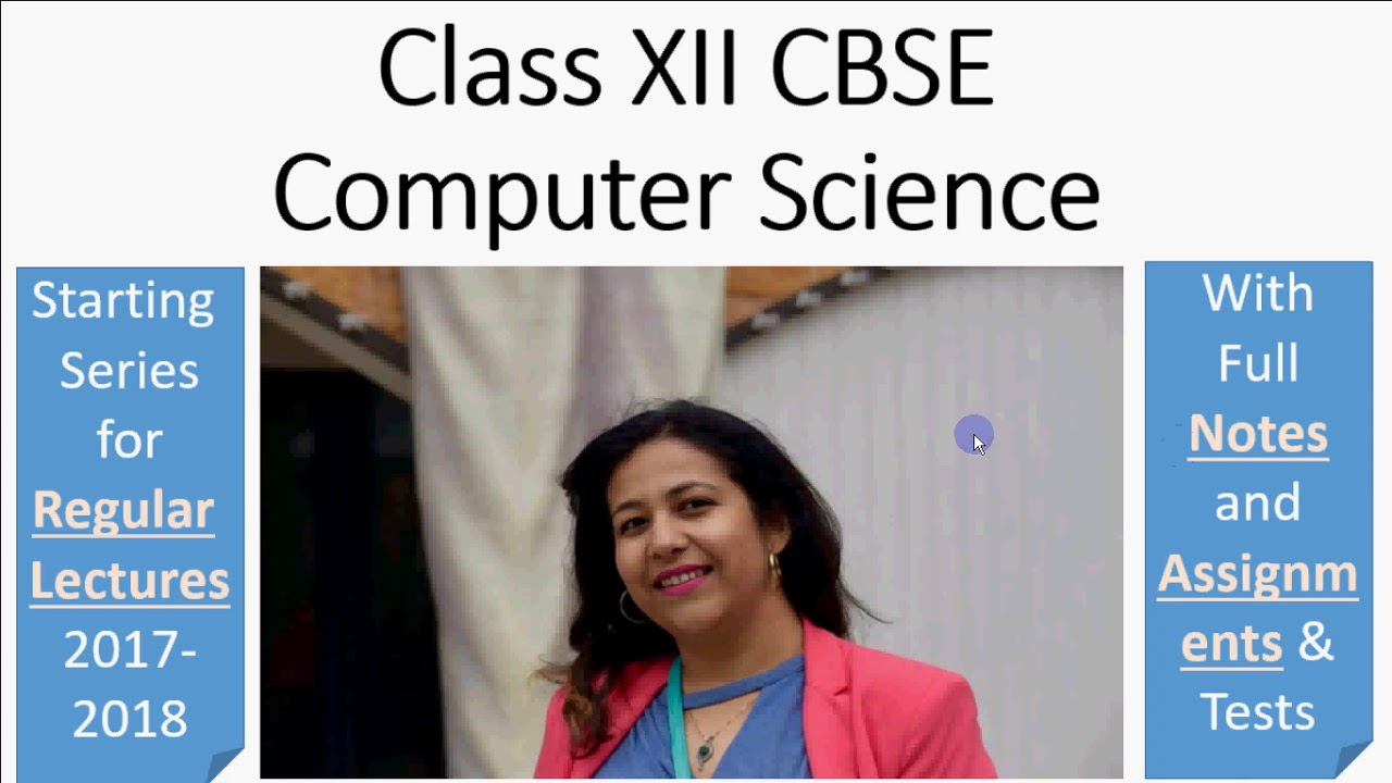 Complete lectures for Computer Science Class 12 CBSE Board