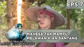 Mahesa Tak Mampu membendung kekutan Kian Santang - Kembalinya Raden Kian Santang Eps 7