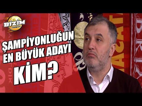 Bizim Tribün|Şampiyonluğun En Büyük Adayı Kim?|16.02.2019