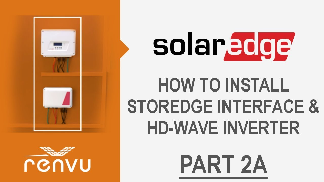How to Install SolarEdge StorEdge Interface and HD Wave Inverter (Part 2a)    RENVU