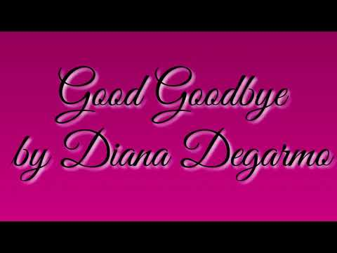 Good Goodbye by Diana Degarmo (Lyrics)