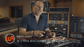 Warm Audio // TB12 Tone Beast Black - In The Mix With Joe Carrell
