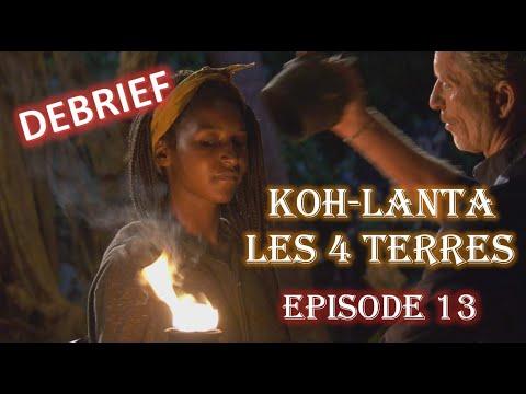 [DEBRIEF] KOH LANTA LES 4 TERRES - Épisode 13 : Retour De Flamme