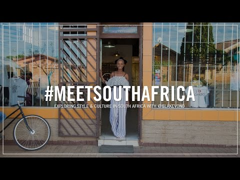 #MeetSouthAfrica: Exploring Style & Culture in South Africa with Blake Von D