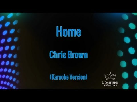 Chris Brown - Home (Karaoke Version)