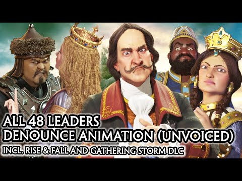 CIV 6 - ALL 48 LEADERS DENOUNCE YOU UNVOICED [CIV A to Z ORDER] RISE AND FALL / GATHERING STORM DLC |