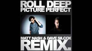 ROLL DEEP - PICTURE PERFECT (DAVE SILCOX & MATT NASH) REMIX