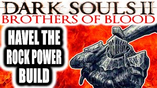 Dark Souls 2 PvP: Brothers of Bloody Hell - HAVEL THE ROCK POWER BUILD