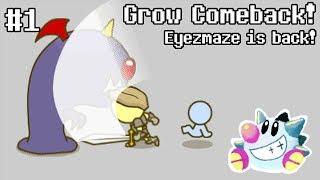 Let's Play Grow Comeback! Eyezmaze returns to development!