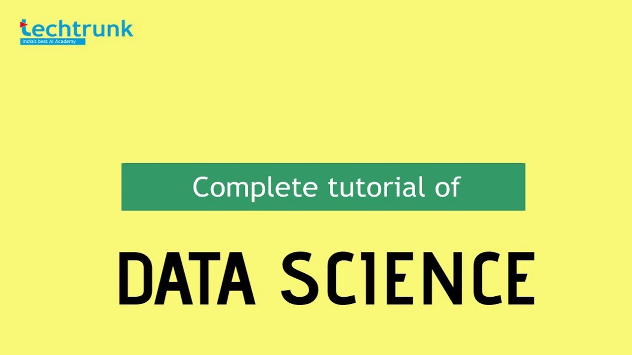 Free Data Science Tutorial Part 1- TechTrunk