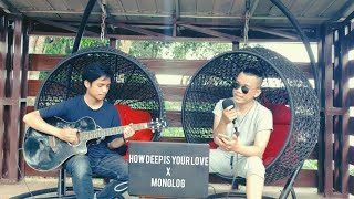 How Deep Is Your Love x Monolog - Bee Gees & Pamungkas (Acoustic Mash-Up)