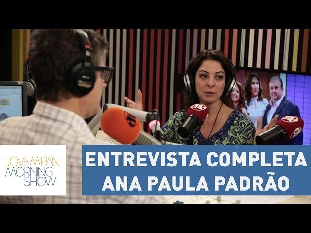 Entrevista completa com Ana Paula Padrão