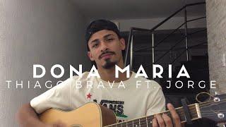 Baixar Dona Maria - Thiago Brava Part. Jorge (Cover - Pedro Mendes)