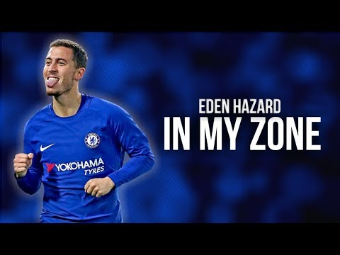 """EDEN HAZARD """"In My Zone"""" ● skills and goals ● 2017-2018"""