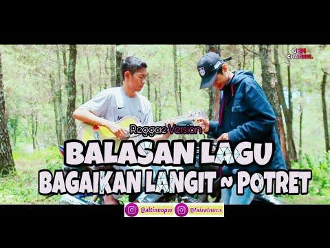 BALASAN LAGU BAGAIKAN LANGIT ~ POTRET ( Reggae Version )