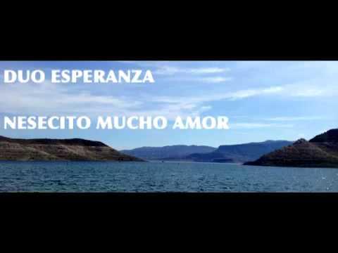 Duo Esperanza - Nesecito Mucho Amor