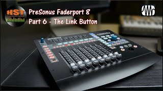 Presonus Faderport 8 Walk Through and Review Part 6 - The Link Button