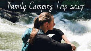 Family Camping Trip 2017 // VLOG