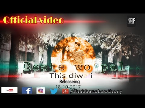 Beete Wo Pal// Official Song // Shubham Chaudhary // SF Production