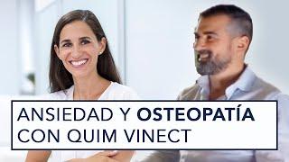 Ansiedad y Osteopatía con Quim Vicent