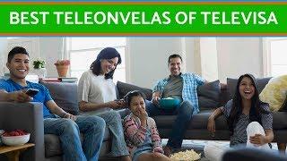 The best telenovelas of Televisa
