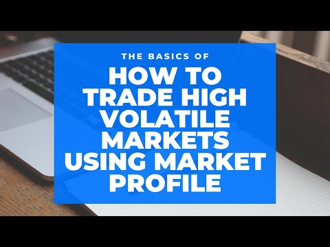 How to Trade High Volatile Markets using Market Profile