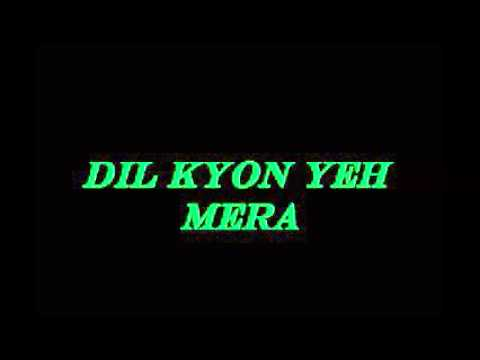 Dil Kyun Yeh Mera With LyricsKites