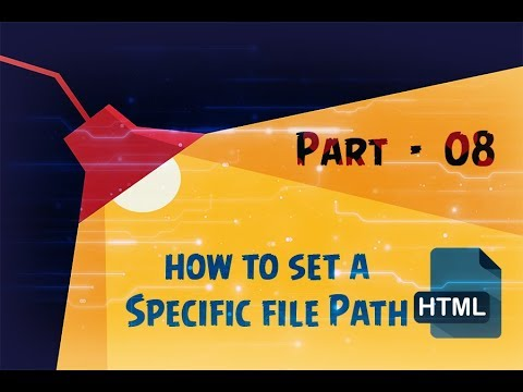 HTML Tutorial - Part 8 - Set a Specific file path? | BORN CODER