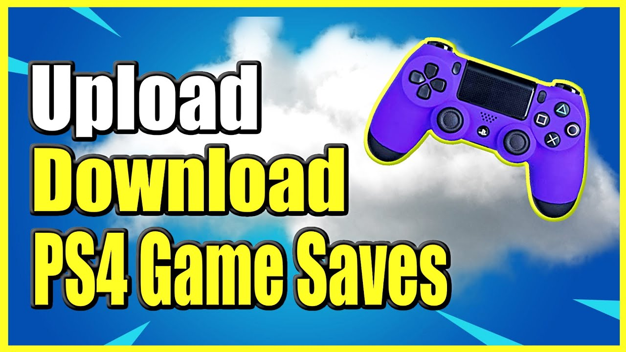 How To Upload Download Game Data On Ps4 And Access Cloud Saves