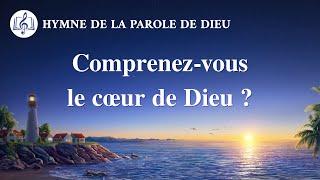 Musique chrétienne en français « Comprenez-vous le cœur de Dieu ? »