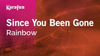Karaoke Since You Been Gone - Rainbow *