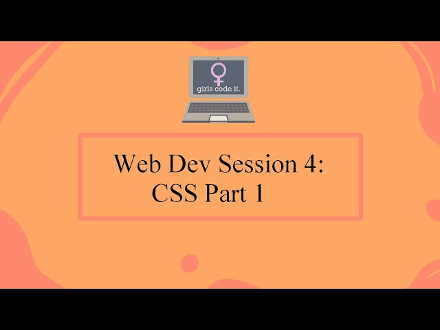 Web Dev Session 4: CSS Part 1