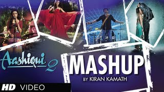 Gambar cover AASHIQUI 2 MASHUP FULL SONG | KIRAN KAMATH | BEST BOLLYWOOD MASHUPS