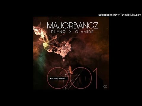 Major Bangz – 001 ft. Phyno & Olamide