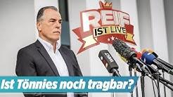 ⚽️ Ist Tönnies auf Schalke noch tragbar? | Reif ist Live