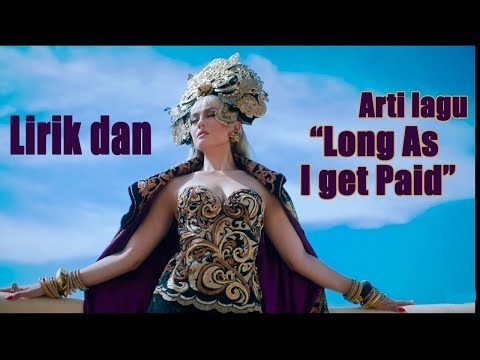 arti-lagu-long-as-i-get-paid-agnez-mo-lyrics-karaoke