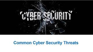 Common Cyber Security Threats