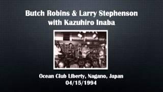 【CGUBA335】 Butch Robins & Larry Stephenson with Kazuhiro Inaba 04/15/1994
