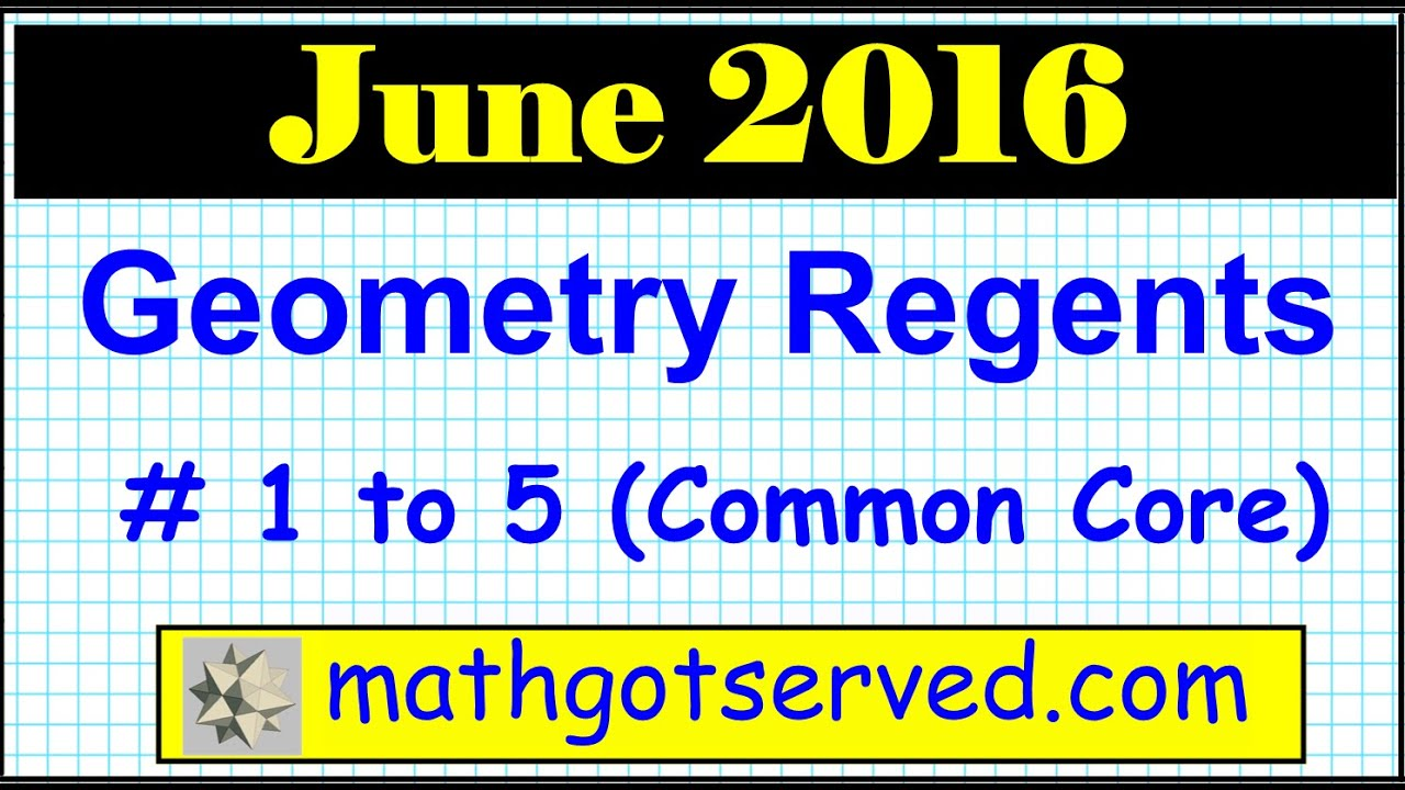 June 2016 Geometry 1-5 Common NYS Core Regents Examination ...